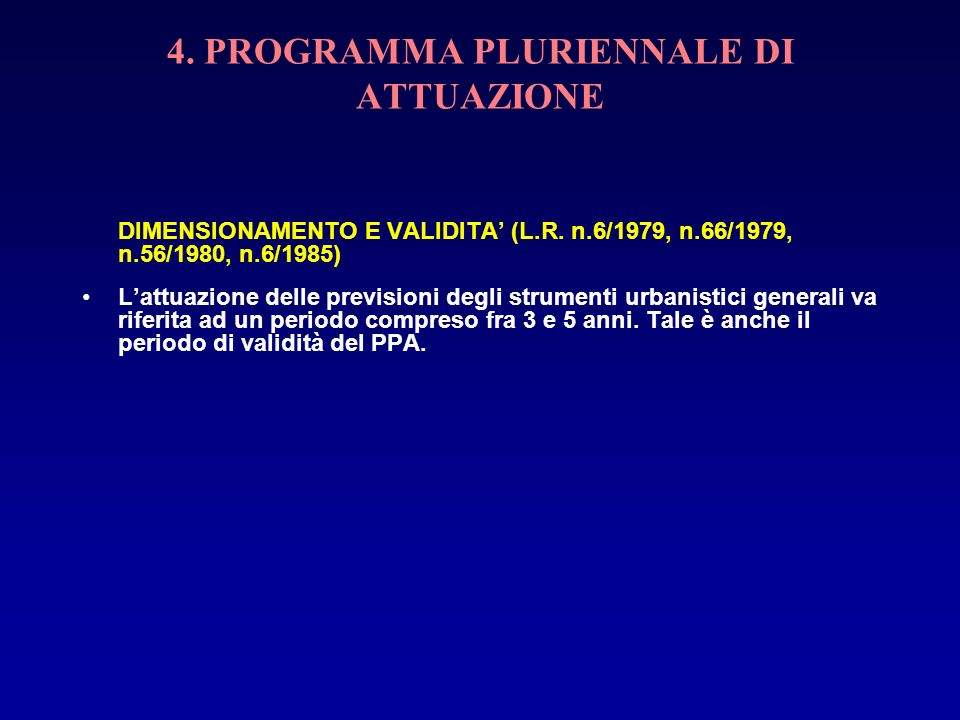 4. PROGRAMMA PLURIENNALE DI ATTUAZIONE DIMENSIONAMENTO E VALIDITA (L.R. n.6/1979, n.66/1979, n.56/1980, n.6/1985) Lattuazione delle previsioni degli s