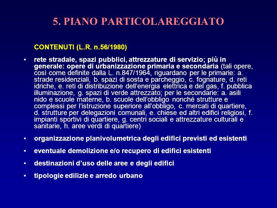 5. PIANO PARTICOLAREGGIATO CONTENUTI (L.R. n.56/1980) rete stradale, spazi pubblici, attrezzature di servizio; più in generale: opere di urbanizzazion