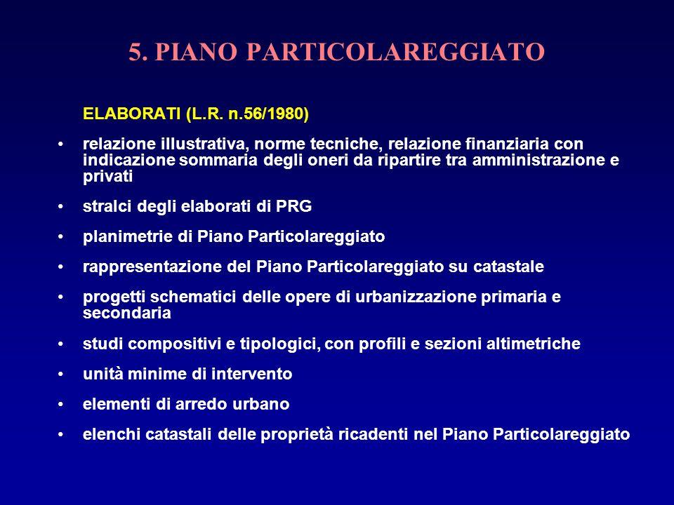 5. PIANO PARTICOLAREGGIATO ELABORATI (L.R. n.56/1980) relazione illustrativa, norme tecniche, relazione finanziaria con indicazione sommaria degli one