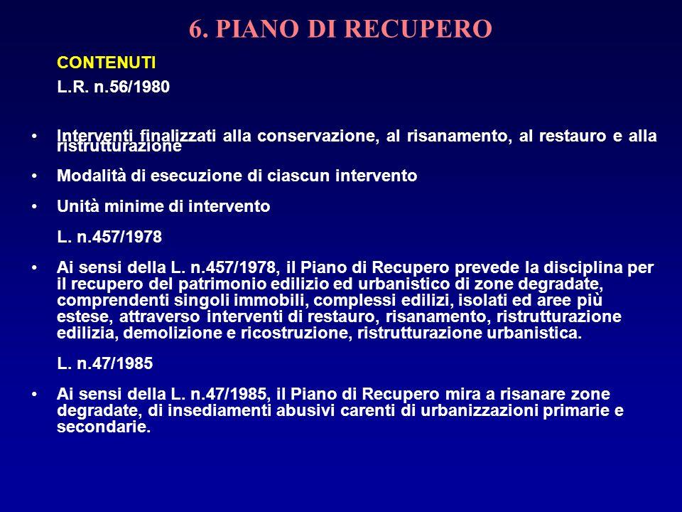 6. PIANO DI RECUPERO CONTENUTI L.R. n.56/1980 Interventi finalizzati alla conservazione, al risanamento, al restauro e alla ristrutturazione Modalità