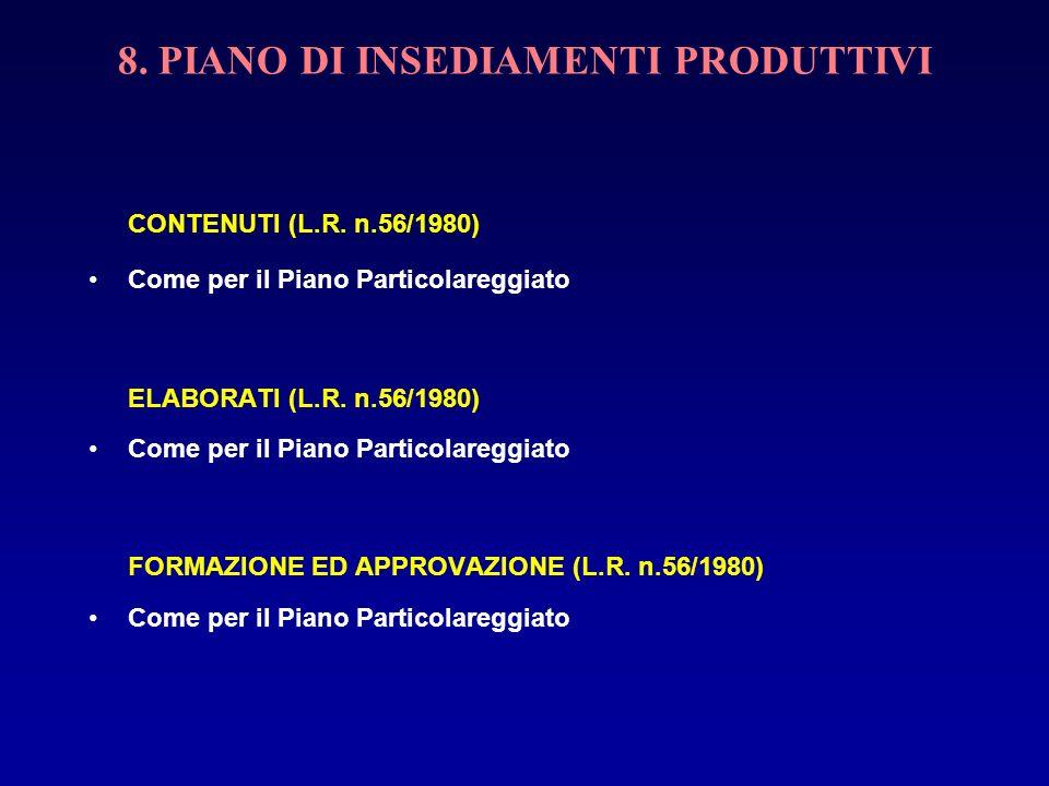 8. PIANO DI INSEDIAMENTI PRODUTTIVI CONTENUTI (L.R. n.56/1980) Come per il Piano Particolareggiato ELABORATI (L.R. n.56/1980) Come per il Piano Partic