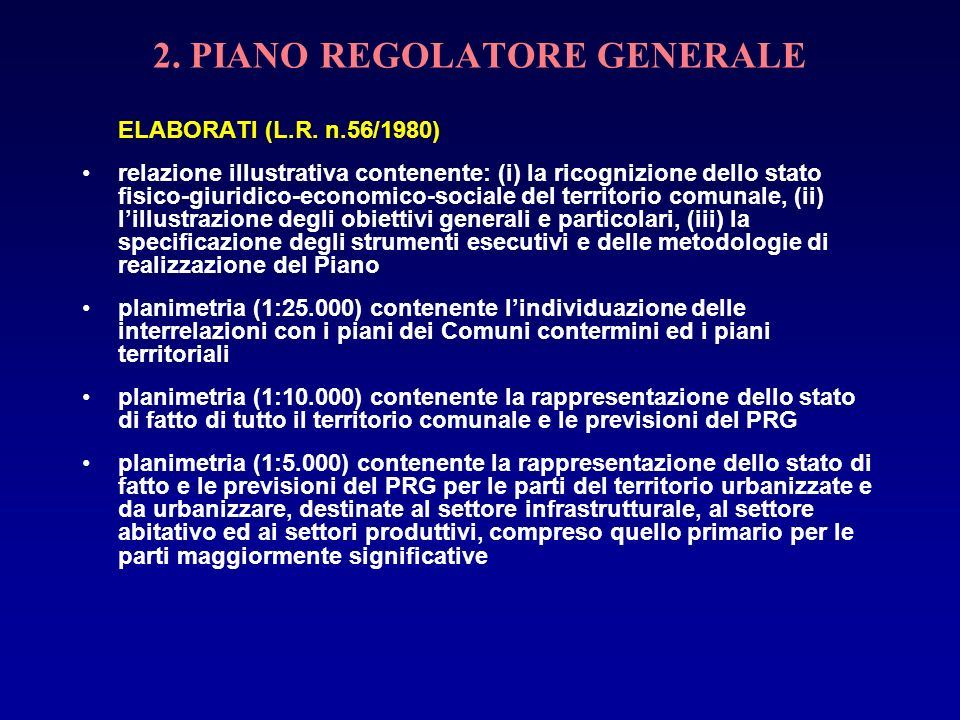 2. PIANO REGOLATORE GENERALE ELABORATI (L.R. n.56/1980) relazione illustrativa contenente: (i) la ricognizione dello stato fisico-giuridico-economico-