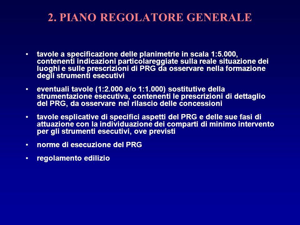 2. PIANO REGOLATORE GENERALE tavole a specificazione delle planimetrie in scala 1:5.000, contenenti indicazioni particolareggiate sulla reale situazio