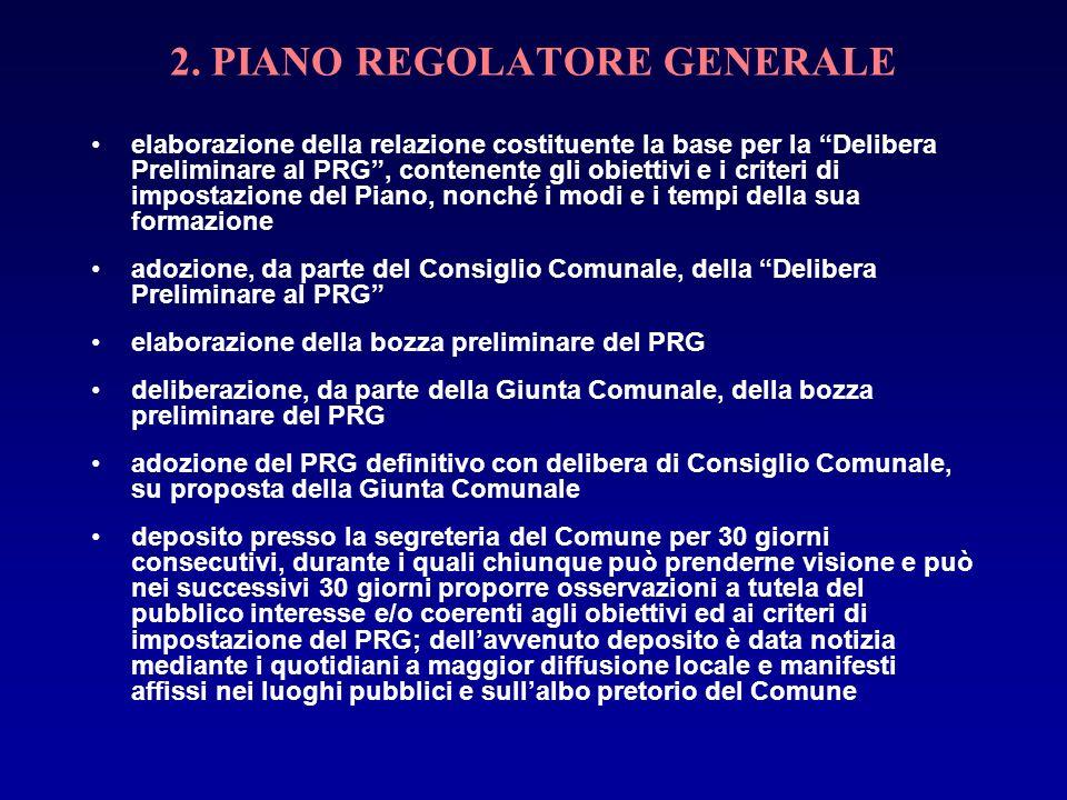 2. PIANO REGOLATORE GENERALE elaborazione della relazione costituente la base per la Delibera Preliminare al PRG, contenente gli obiettivi e i criteri