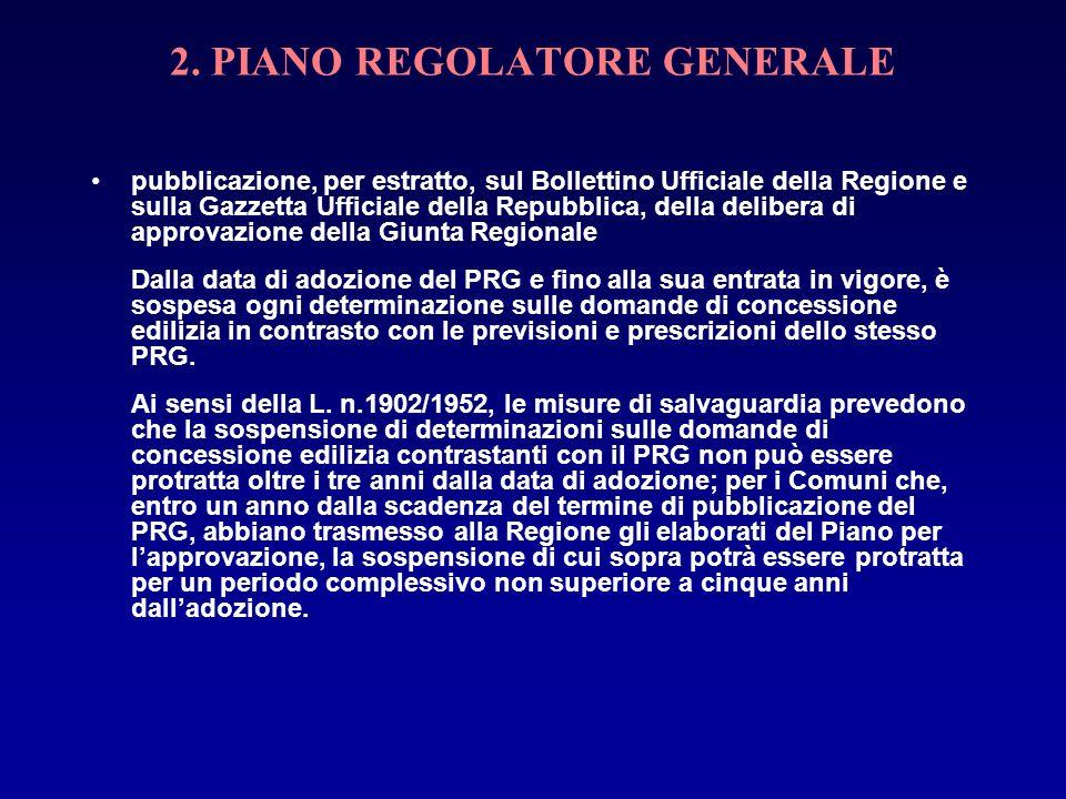 2. PIANO REGOLATORE GENERALE pubblicazione, per estratto, sul Bollettino Ufficiale della Regione e sulla Gazzetta Ufficiale della Repubblica, della de
