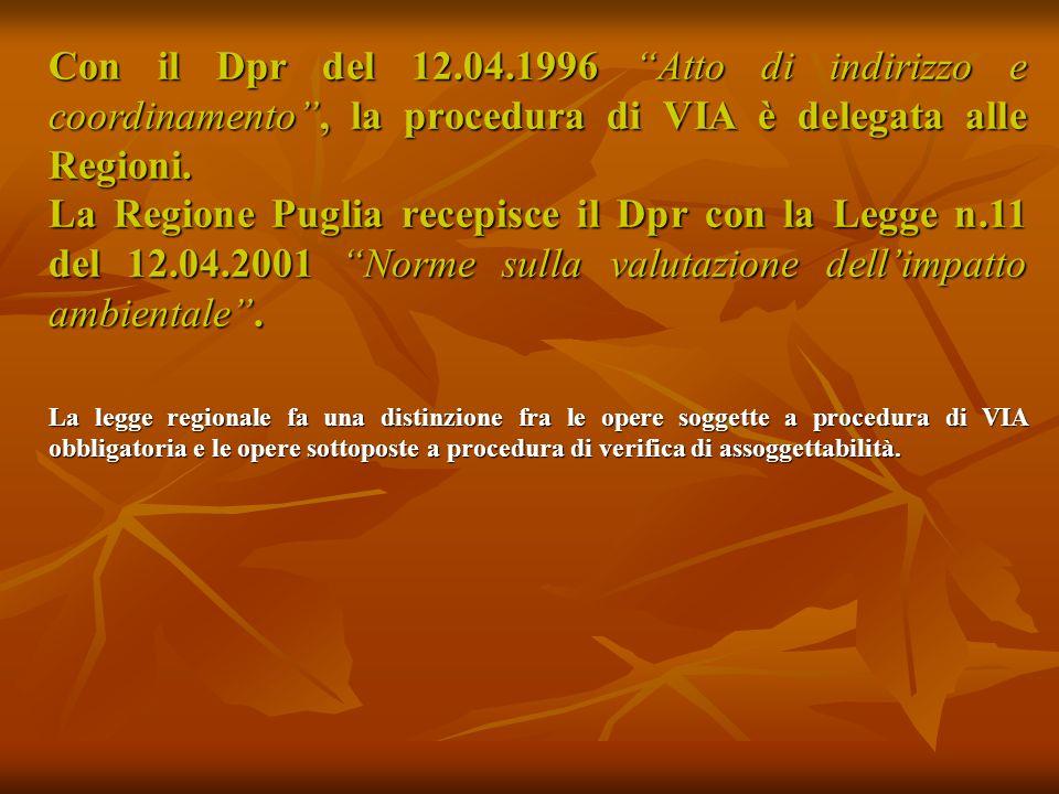 Con il Dpr del 12.04.1996 Atto di indirizzo e coordinamento, la procedura di VIA è delegata alle Regioni.