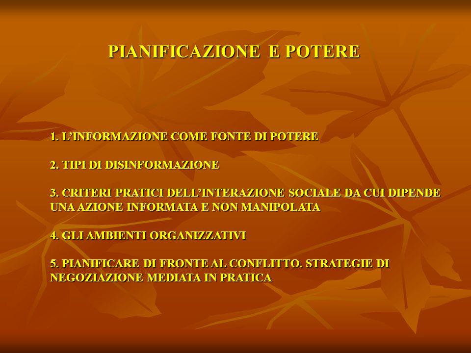 PIANIFICAZIONE E POTERE 1. LINFORMAZIONE COME FONTE DI POTERE 2.