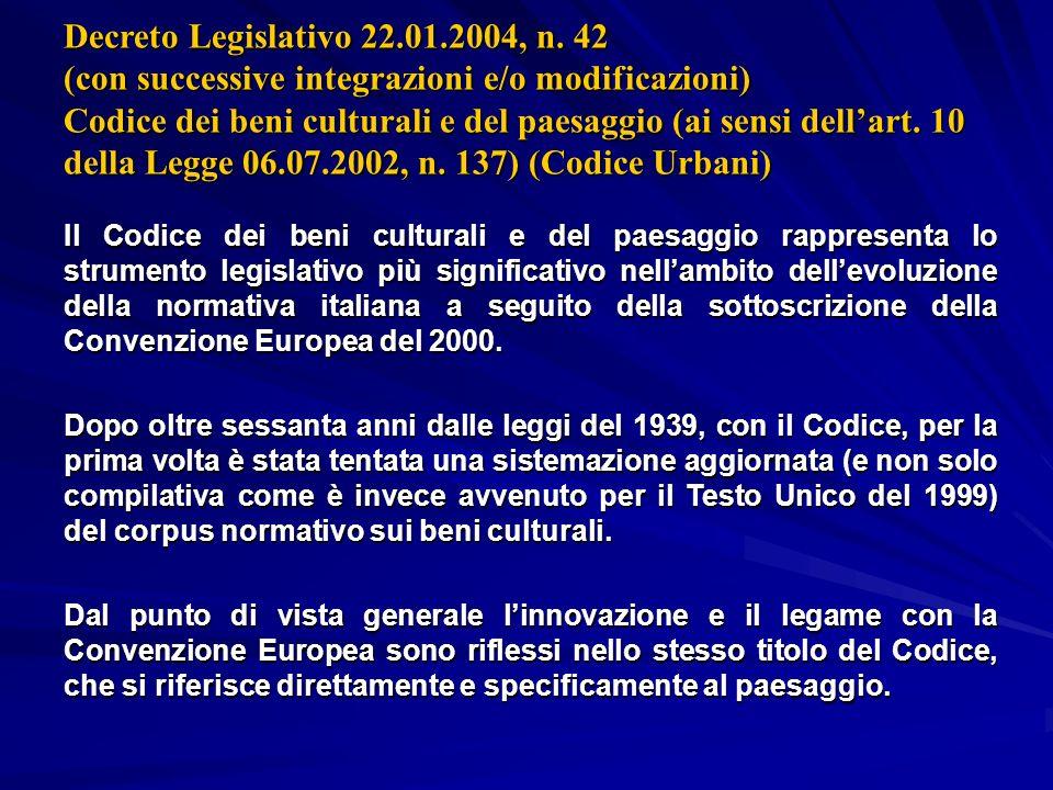 Decreto Legislativo 22.01.2004, n. 42 (con successive integrazioni e/o modificazioni) Codice dei beni culturali e del paesaggio (ai sensi dellart. 10