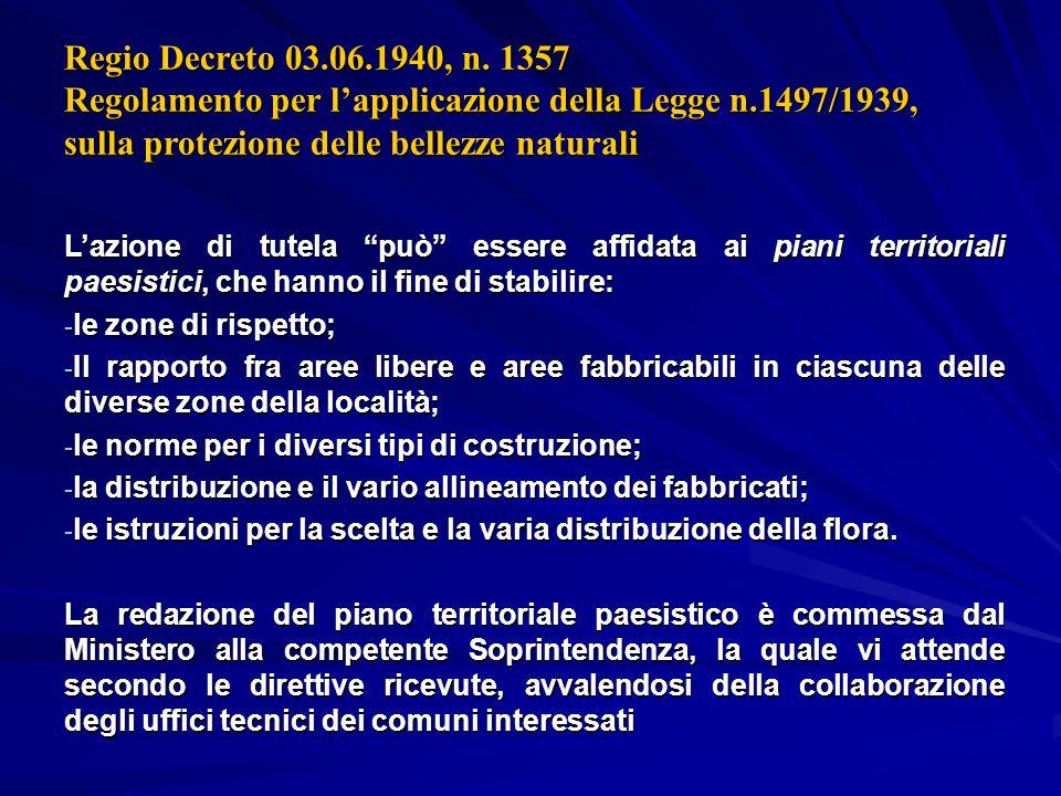 Regio Decreto 03.06.1940, n. 1357 Regolamento per lapplicazione della Legge n.1497/1939, sulla protezione delle bellezze naturali Lazione di tutela pu