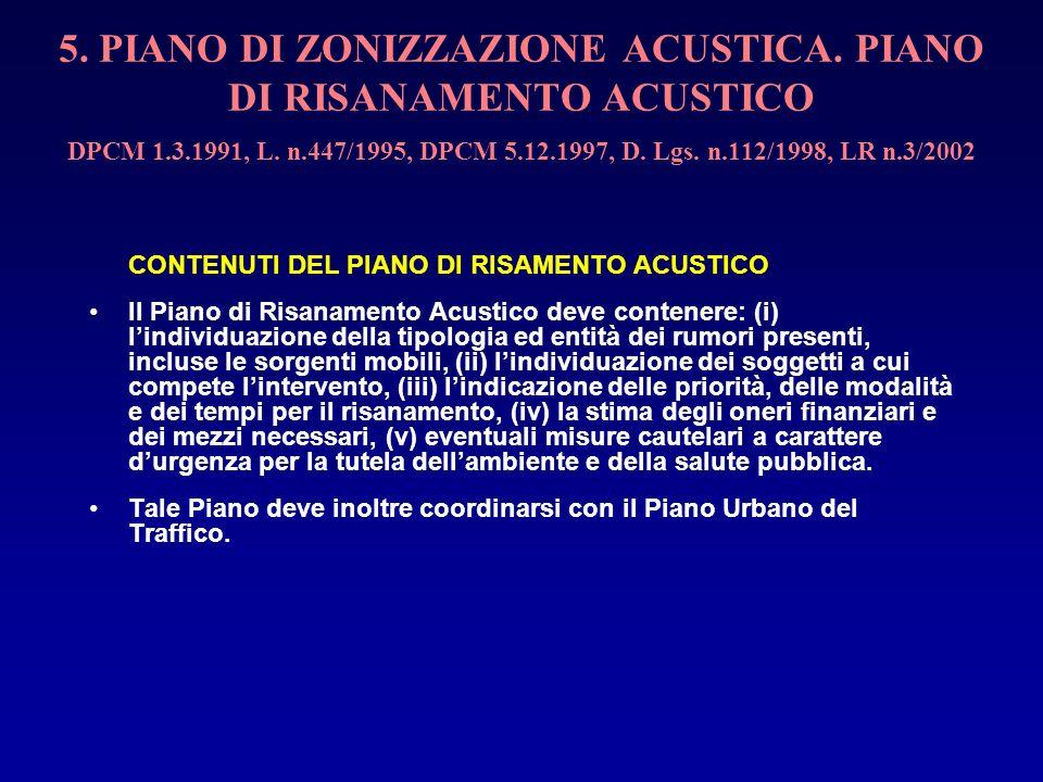 5. PIANO DI ZONIZZAZIONE ACUSTICA. PIANO DI RISANAMENTO ACUSTICO DPCM 1.3.1991, L. n.447/1995, DPCM 5.12.1997, D. Lgs. n.112/1998, LR n.3/2002 CONTENU