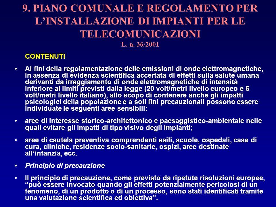 9. PIANO COMUNALE E REGOLAMENTO PER LINSTALLAZIONE DI IMPIANTI PER LE TELECOMUNICAZIONI L. n. 36/2001 CONTENUTI Ai fini della regolamentazione delle e