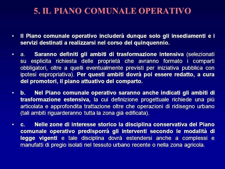 5. IL PIANO COMUNALE OPERATIVO Il Piano comunale operativo includerà dunque solo gli insediamenti e i servizi destinati a realizzarsi nel corso del qu