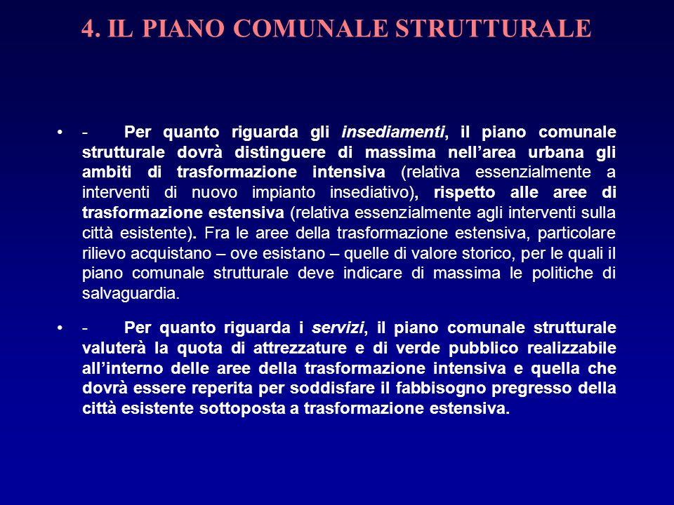 4. IL PIANO COMUNALE STRUTTURALE -Per quanto riguarda gli insediamenti, il piano comunale strutturale dovrà distinguere di massima nellarea urbana gli