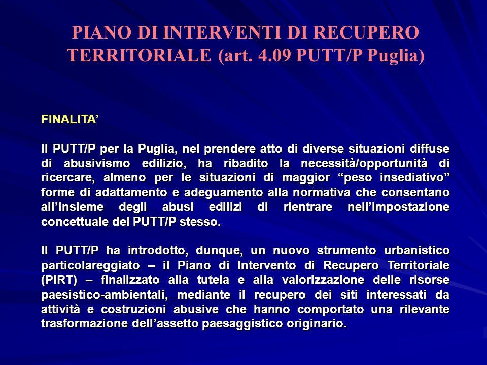 FINALITA Il PUTT/P per la Puglia, nel prendere atto di diverse situazioni diffuse di abusivismo edilizio, ha ribadito la necessità/opportunità di rice