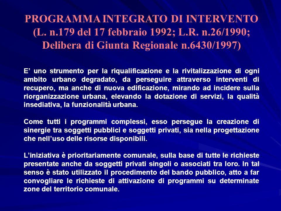 AMBITO DI INTERVENTO L ambito di intervento è individuato con delibera del Consiglio Comunale.
