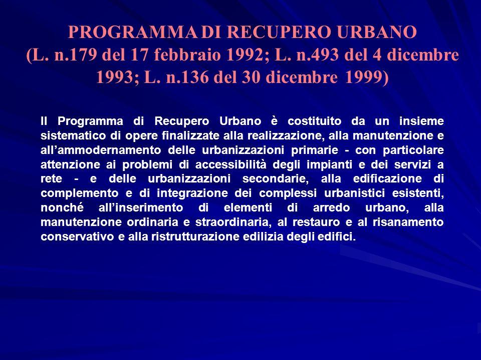 Il Programma di Recupero Urbano è costituito da un insieme sistematico di opere finalizzate alla realizzazione, alla manutenzione e allammodernamento