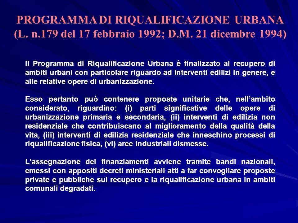 Il Programma di Riqualificazione Urbana è finalizzato al recupero di ambiti urbani con particolare riguardo ad interventi edilizi in genere, e alle re