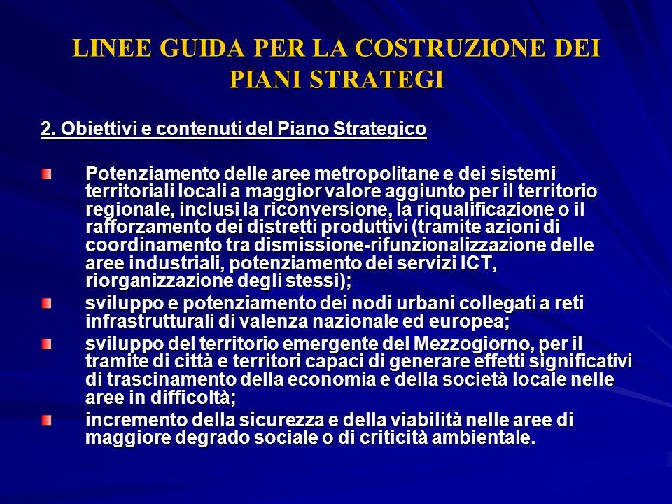 LINEE GUIDA PER LA COSTRUZIONE DEI PIANI STRATEGI 2. Obiettivi e contenuti del Piano Strategico Potenziamento delle aree metropolitane e dei sistemi t