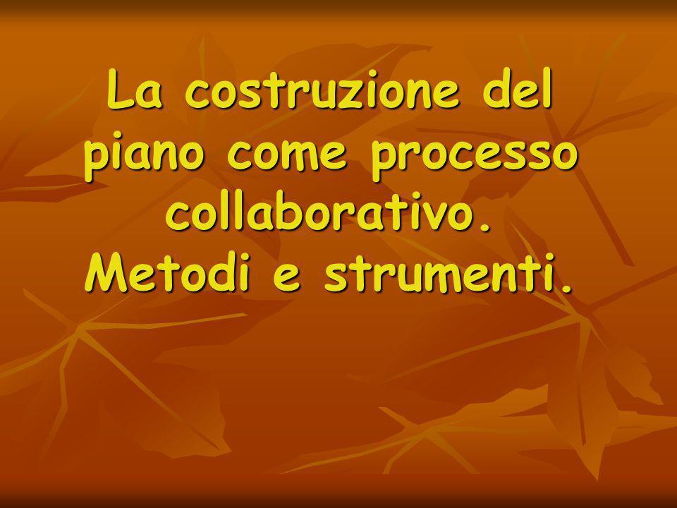 La costruzione del piano come processo collaborativo: metodi e strumenti 0.