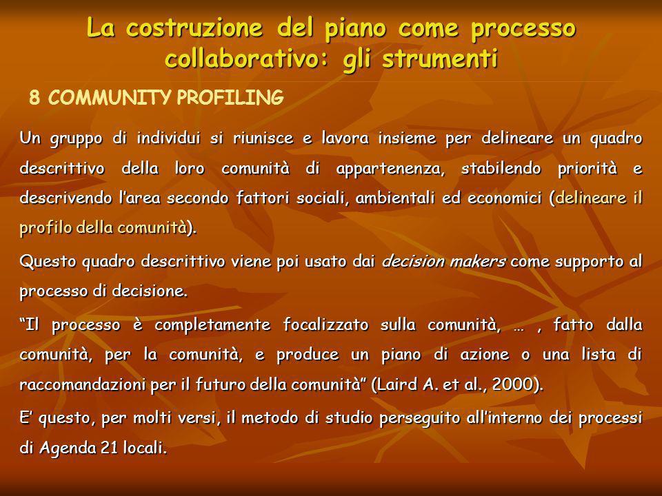 La costruzione del piano come processo collaborativo: gli strumenti Un gruppo di individui si riunisce e lavora insieme per delineare un quadro descri