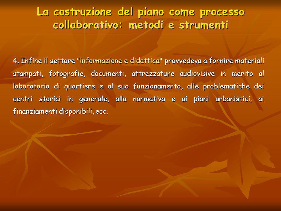 La costruzione del piano come processo collaborativo: metodi e strumenti 4. Infine il settore