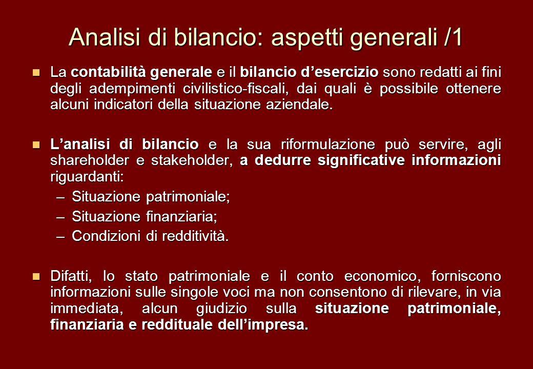 Analisi di bilancio: aspetti generali /1 La contabilità generale e il bilancio desercizio sono redatti ai fini degli adempimenti civilistico-fiscali,