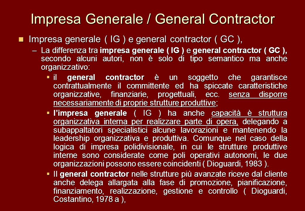 Impresa Generale / General Contractor Impresa generale ( IG ) e general contractor ( GC ), Impresa generale ( IG ) e general contractor ( GC ), –La di