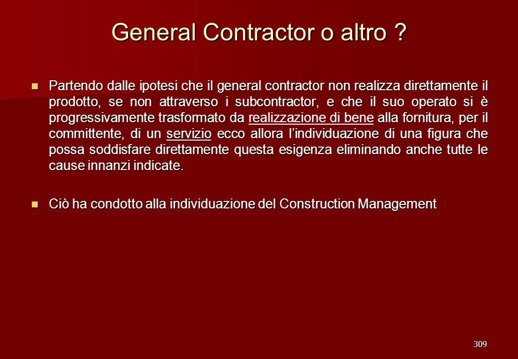 309 General Contractor o altro ? Partendo dalle ipotesi che il general contractor non realizza direttamente il prodotto, se non attraverso i subcontra