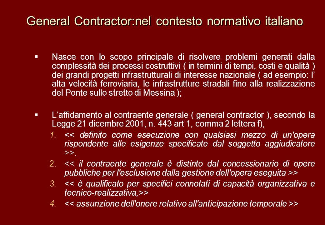 General Contractor:nel contesto normativo italiano General Contractor:nel contesto normativo italiano Nasce con lo scopo principale di risolvere probl