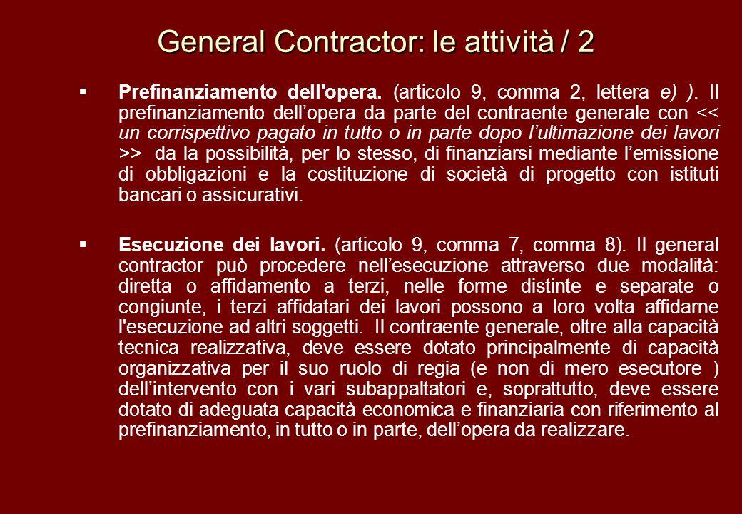 General Contractor: le attività / 2 General Contractor: le attività / 2 Prefinanziamento dell'opera. (articolo 9, comma 2, lettera e) ). Il prefinanzi