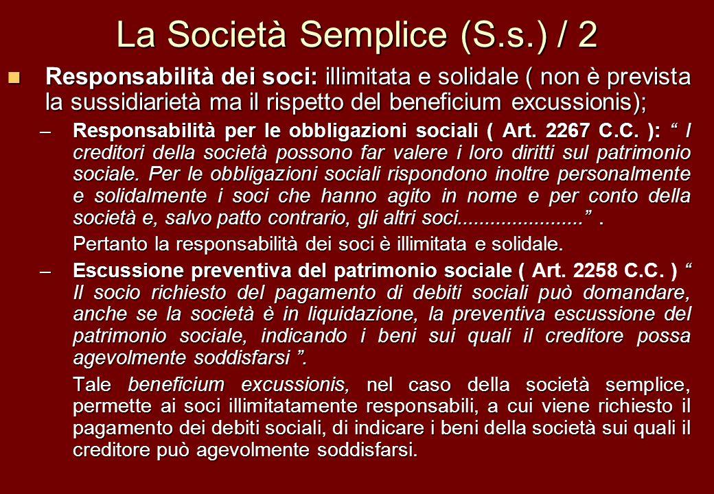La Società Semplice (S.s.) / 2 Responsabilità dei soci: illimitata e solidale ( non è prevista la sussidiarietà ma il rispetto del beneficium excussio