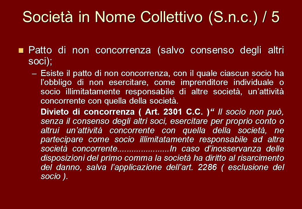Società in Nome Collettivo (S.n.c.) / 5 Patto di non concorrenza (salvo consenso degli altri soci); Patto di non concorrenza (salvo consenso degli alt