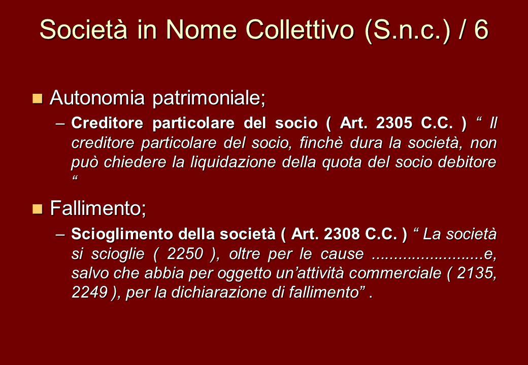 Società in Nome Collettivo (S.n.c.) / 6 Autonomia patrimoniale; Autonomia patrimoniale; –Creditore particolare del socio ( Art. 2305 C.C. ) Il credito