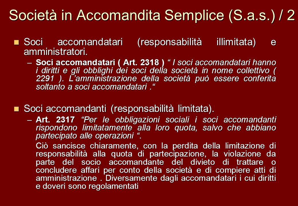 Società in Accomandita Semplice (S.a.s.) / 2 Soci accomandatari (responsabilità illimitata) e amministratori. Soci accomandatari (responsabilità illim