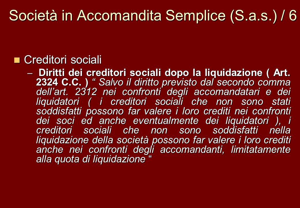 Società in Accomandita Semplice (S.a.s.) / 6 Creditori sociali Creditori sociali – Diritti dei creditori sociali dopo la liquidazione ( Art. 2324 C.C.