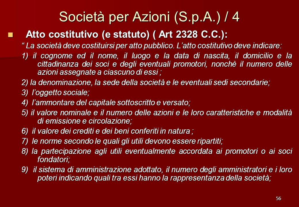 56 Società per Azioni (S.p.A.) / 4 Atto costitutivo (e statuto) ( Art 2328 C.C.): Atto costitutivo (e statuto) ( Art 2328 C.C.): La società deve costi