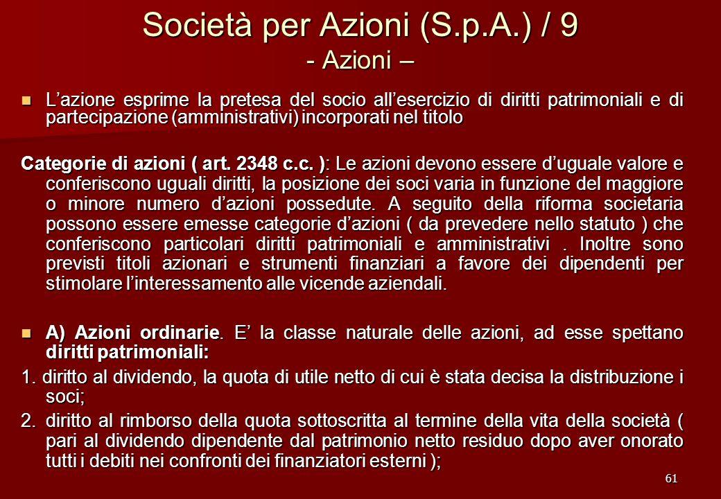 61 Società per Azioni (S.p.A.) / 9 - Azioni – Lazione esprime la pretesa del socio allesercizio di diritti patrimoniali e di partecipazione (amministr