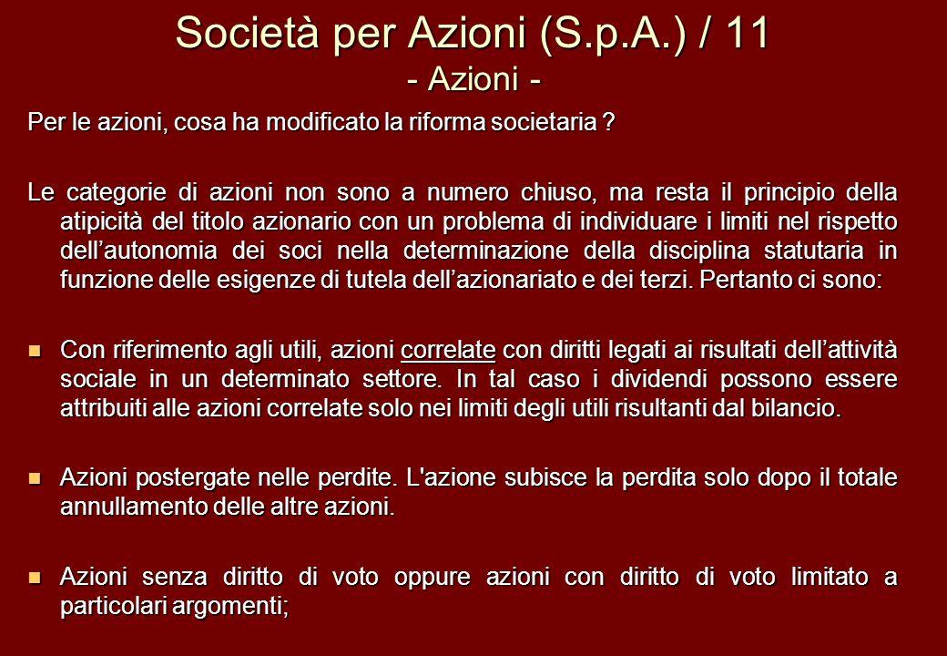 Società per Azioni (S.p.A.) / 11 - Azioni - Per le azioni, cosa ha modificato la riforma societaria ? Le categorie di azioni non sono a numero chiuso,