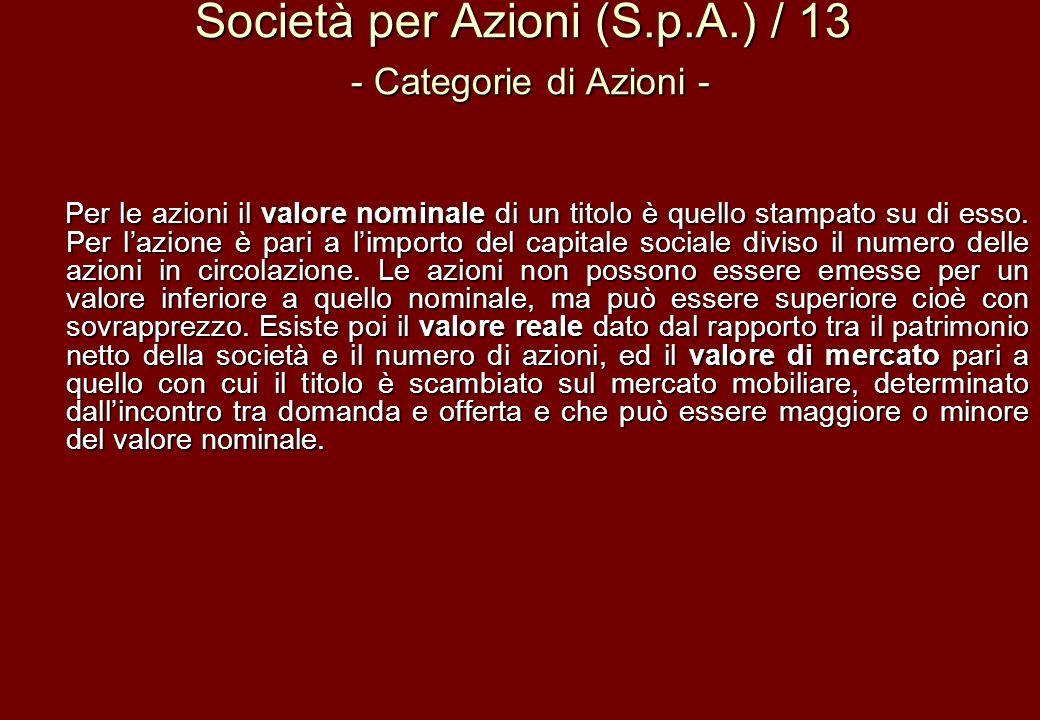 Società per Azioni (S.p.A.) / 13 - Categorie di Azioni - Per le azioni il valore nominale di un titolo è quello stampato su di esso. Per lazione è par