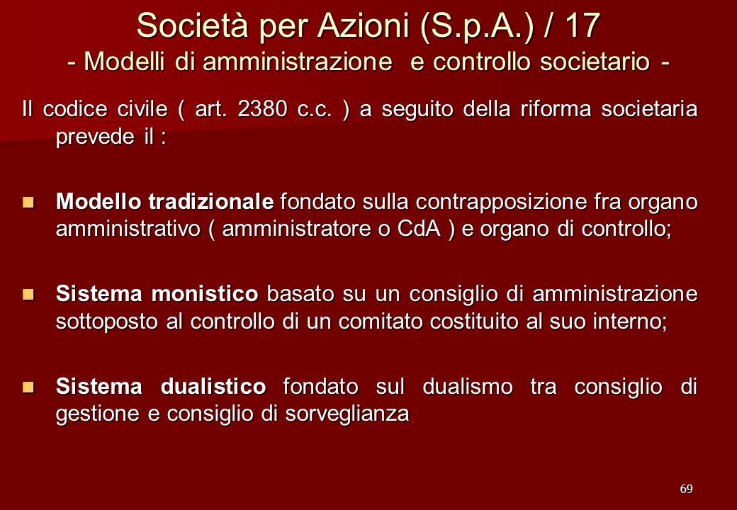 69 Società per Azioni (S.p.A.) / 17 - Modelli di amministrazione e controllo societario - Il codice civile ( art. 2380 c.c. ) a seguito della riforma