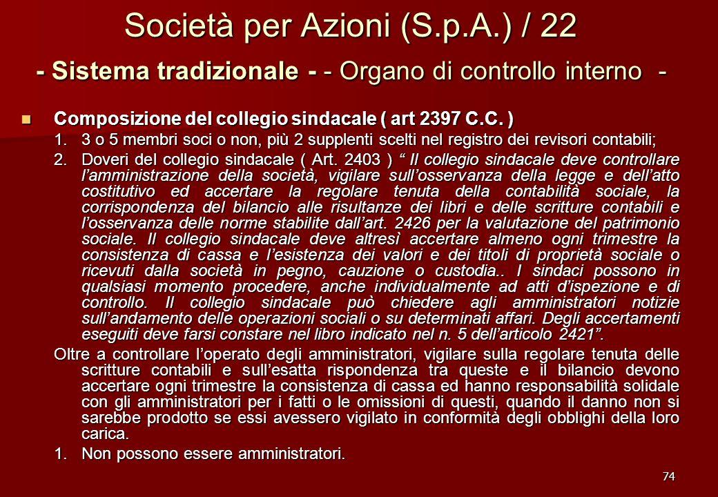 74 Società per Azioni (S.p.A.) / 22 - Sistema tradizionale - - Organo di controllo interno - Composizione del collegio sindacale ( art 2397 C.C. ) Com