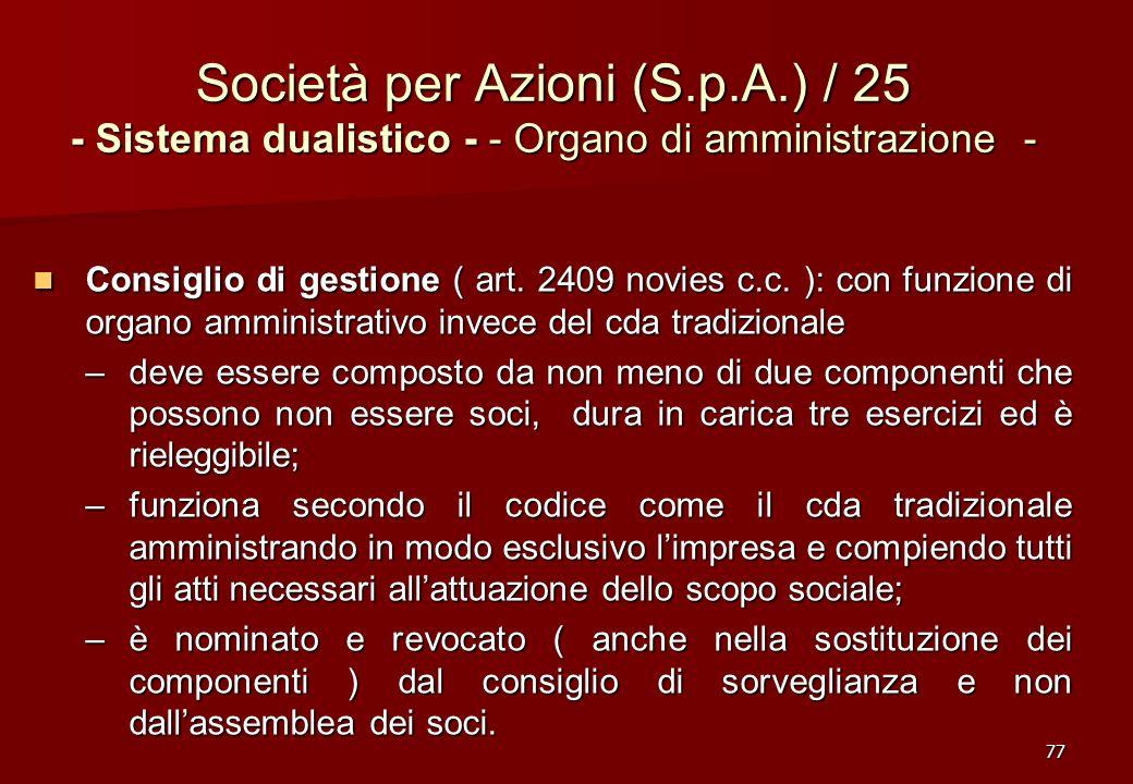 77 Società per Azioni (S.p.A.) / 25 - Sistema dualistico - - Organo di amministrazione - Consiglio di gestione ( art. 2409 novies c.c. ): con funzione