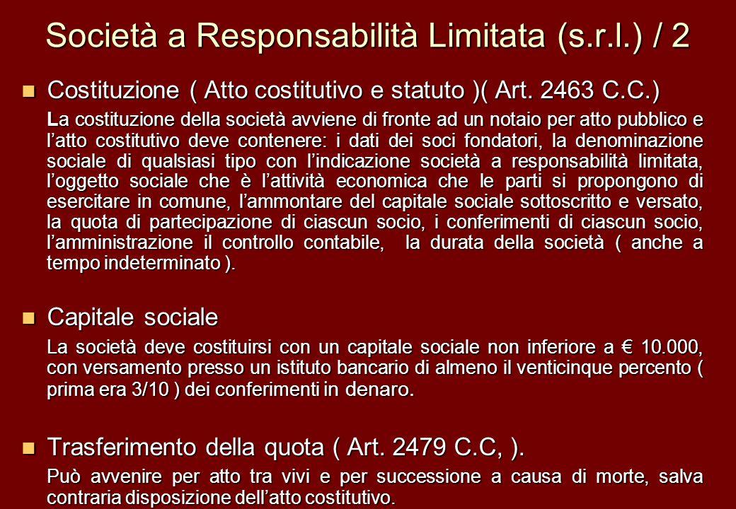 Società a Responsabilità Limitata (s.r.l.) / 2 Costituzione ( Atto costitutivo e statuto )( Art. 2463 C.C.) Costituzione ( Atto costitutivo e statuto