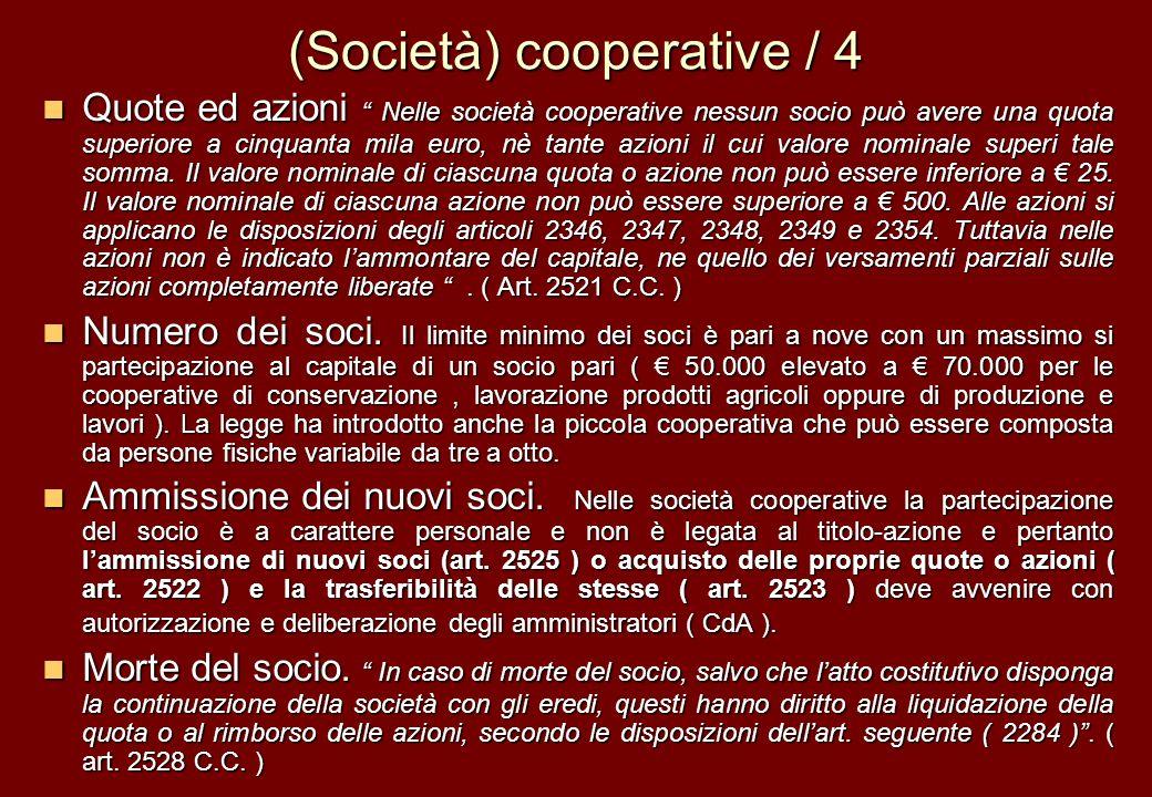 (Società) cooperative / 4 Quote ed azioni Nelle società cooperative nessun socio può avere una quota superiore a cinquanta mila euro, nè tante azioni