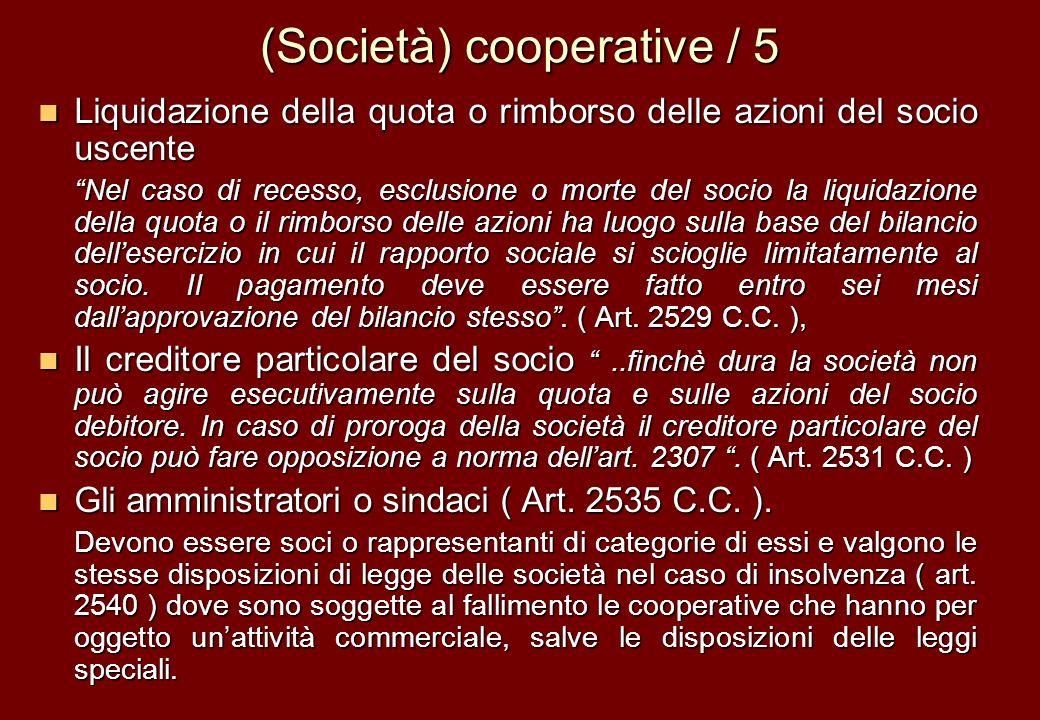(Società) cooperative / 5 Liquidazione della quota o rimborso delle azioni del socio uscente Liquidazione della quota o rimborso delle azioni del soci