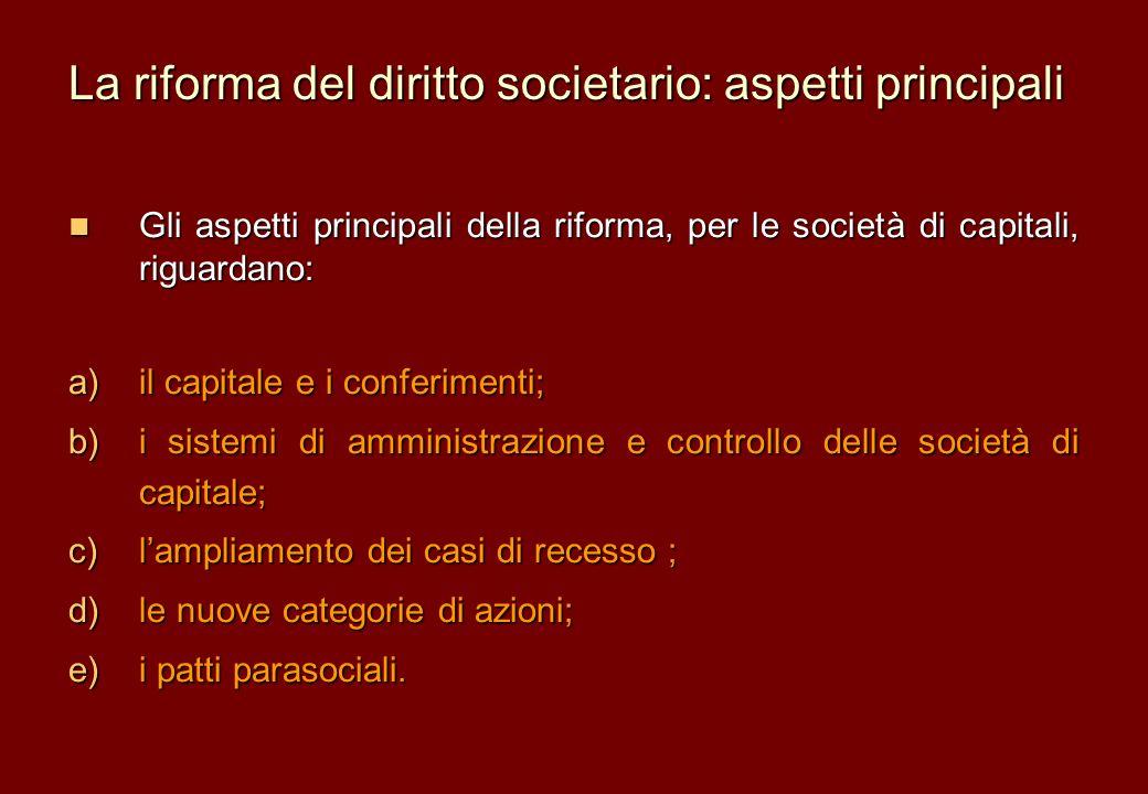 La riforma del diritto societario: aspetti principali Gli aspetti principali della riforma, per le società di capitali, riguardano: Gli aspetti princi