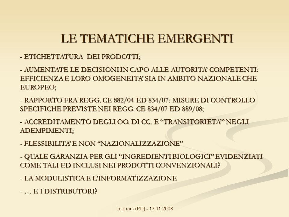 Legnaro (PD) - 17.11.2008 LE TEMATICHE EMERGENTI - ETICHETTATURA DEI PRODOTTI; - AUMENTATE LE DECISIONI IN CAPO ALLE AUTORITA COMPETENTI: EFFICIENZA E LORO OMOGENEITA SIA IN AMBITO NAZIONALE CHE EUROPEO; - RAPPORTO FRA REGG.