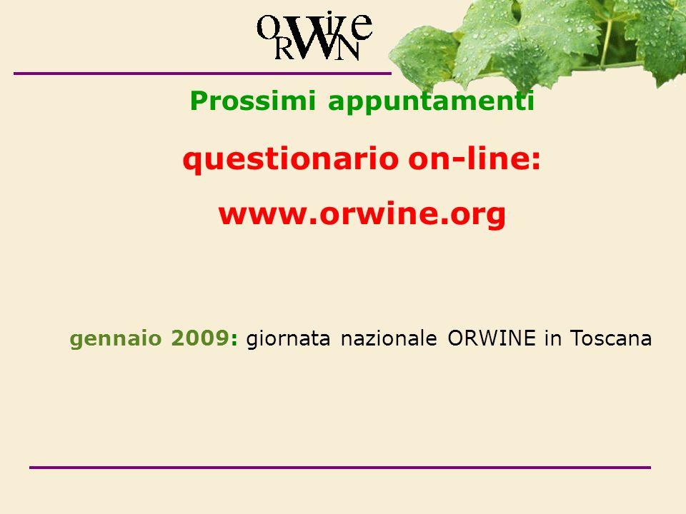 Prossimi appuntamenti questionario on-line: www.orwine.org gennaio 2009: giornata nazionale ORWINE in Toscana