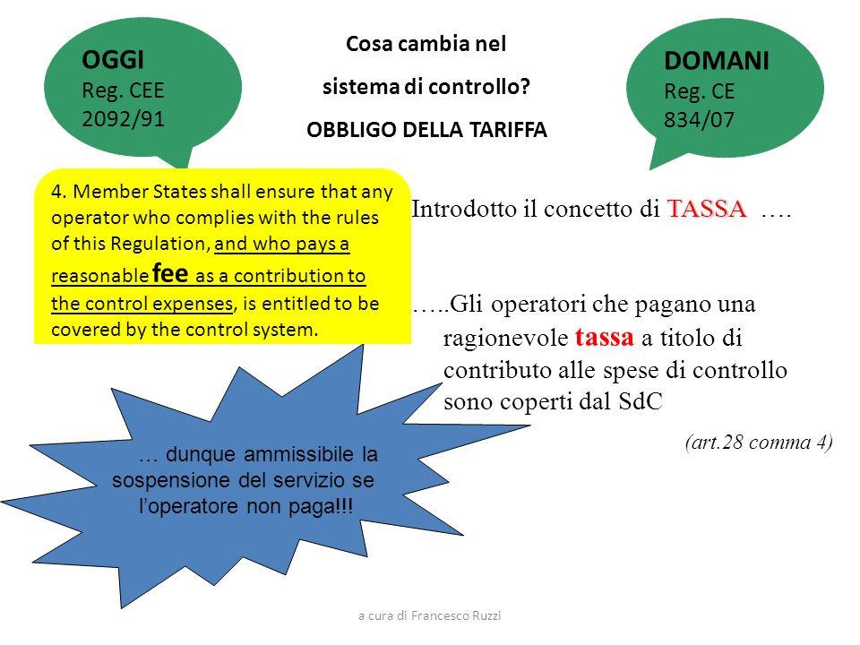 Cosa cambia nel sistema di controllo? OBBLIGO DELLA TARIFFA …pagando il contributo alle spese di controllo gode delle garanzia di accesso al SdC TASSA