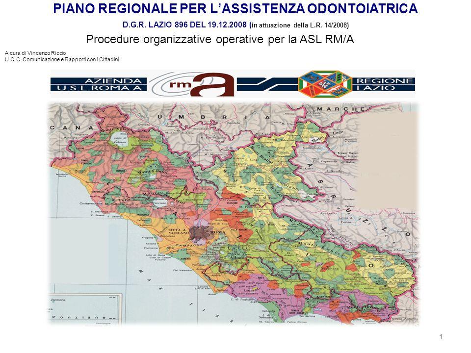 11 PIANO REGIONALE PER LASSISTENZA ODONTOIATRICA D.G.R. LAZIO 896 DEL 19.12.2008 ( in attuazione della L.R. 14/2008) A cura di Vincenzo Riccio U.O.C.